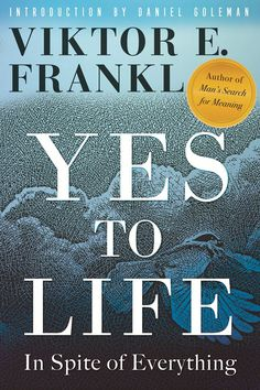 Yes to Life, in Spite of Everything: Viktor Frankl's Lost Lectures on Moving Beyond Optimism and Pessimism to Find the Deepest Source of Meaning – Brain Pickings
