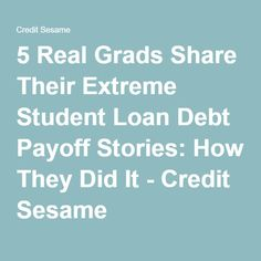 5 Real Grads Share Their Extreme Student Loan Debt Payoff Stories: How They Did It - Credit Sesame