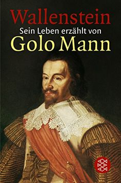 """Wallenstein"" by Golo Mann - over a thousand pages of old-fashioned words, countless names and endless details - a real masterpiece. [Wallenstein, His Life Narrated]"