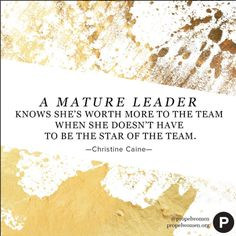 """Are you a mature leader? READ Christine Caine's newest Propel Article to discover """"10 Signs of a Mature Leader."""""""