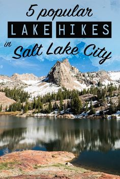 The 5 most popular alpine lake hikes near Salt Lake City. From crystal clear water to blooming wildflowers to sweeping city views, these won't disappoint.