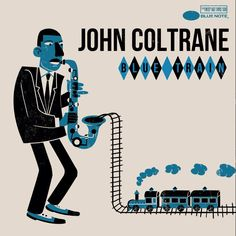 'Jazz Coltrane - Blue Train ' Poster by Lp Cover, Vinyl Cover, Cover Art, Comics Vintage, Vintage Poster, Lps, Christmas Carol, Musik Illustration, Francis Wolff