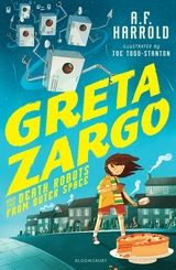 Greta Zargo and the Death Robots from Outer Space - AF Harrold