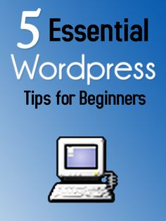 If you're starting a blog, you'll want to check this out // 5 Essential Wordpress Tips for Beginners