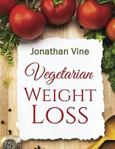 Free Kindle Book - Vegetarian Weight Loss: How to Achieve Healthy Living & Low Fat Lifestyle (Weight Maintenance & Heart Healthy Diet) (Special Diet Cookbooks & Vegetarian Recipes Collection Book Check more at www.free-kindle-b. Heart Healthy Diet, Healthy Diet Tips, Healthy Lifestyle, Healthy Recipes, Quick Recipes, Fast Weight Loss, Healthy Weight Loss, Lose Weight, Weight Watcher Muffins
