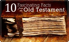 10 Fascinating Facts from the Old Testament #Mormon