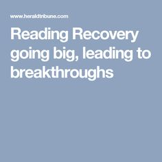 Reading Recovery going big, leading to breakthroughs