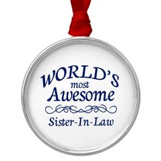 worlds most awesome sister in law christmas tree ornament you can add a