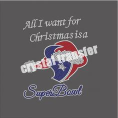 All I want for Christmas Hot Fix Motif Super bowl