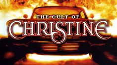 """The Creepy Cult of Stephen King's """"Christine"""""""