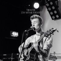 Tom Auton - Stay With Me (Forever) by tomauton on SoundCloud
