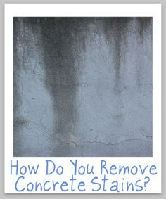 Collection of tips and tricks for removing concrete stains of all varieties from oil, crayons, moss, fireworks and more {on Stain Removal Diy Concrete Stain, Clean Concrete, Stained Concrete, Remove Oil Stains, Grease Stains, Moss Removal, Garage Organization, Organizing, How Do You Remove
