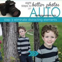 BETTER PHOTOS ON AUTO | Learn easy tricks that will improve your photography without opening your camera manual or changing your settings! 8 part series covers everything from lighting to backgrounds and more. This post is on eliminating distracting elements. #photography #tips #photos #auto