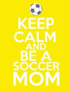 Keep Calm and Be a Soccer Mom 8 x 10 by Kamvas on Etsy, $14.99