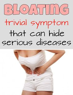 Bloating - Trivial symptom that can hide serious diseases