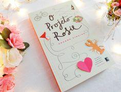O Projeto Rosie Livro. Leitura. Literatura. Book. To read. Literature.