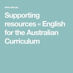 Supporting resources « English for the Australian Curriculum