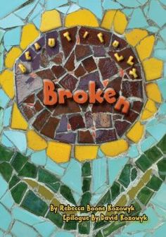 Zoe Life Marketplace: Beautifully Broken, By Rebecca Boone Kozowyk Beautifully Broken, Families Are Forever, Traumatic Brain Injury, So Little Time, Books, Beauty, November, Father, Pai
