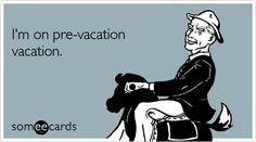 I'm on pre-vacation vacation. Why yes, yes I am! I'm not going to follow instructions very well this week.