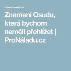 Znamení Osudu, která bychom neměli přehlížet | ProNáladu.cz Health, Relax, Feng Shui, Astrology, Psychology, Salud, Health Care, Keep Calm, Healthy