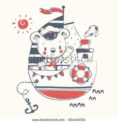 Cute baby bear sailor on the ship cartoon hand drawn vector illustration. Can be used for baby t-shirt print, fashion print design, kids wear, baby shower celebration greeting and invitation card.