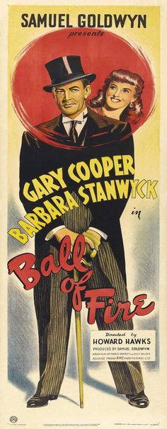 BALL OF FIRE (1942) - Gary Cooper - Barbara Stanwyck - Directed by Howard Hawks - Samuel Goldwyn - Movie Poster.