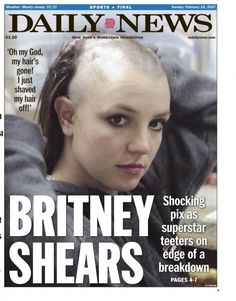 It's been 10 years since Britney Spears had one of the most public breakdowns in celebrity history. Never have we witnessed, in such gross detail, a celebrity of such high caliber fall so hard. Katy Perry, Shaved Head Women, Shaving Your Head, Shave Her Head, Stronger Than Yesterday, Newspaper Headlines, Celebrity Scandal, Female Stars, Cut My Hair