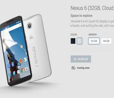 Google confirms price Nexus 6 in India, INR 44,000 for 32GB model and INR 49,000 for 64GB model