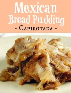 This mexican bread pudding dessert features dulce de leche crema capirotada mexican bread pudding recipe whats cooking america forumfinder Images