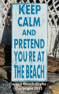 Beach Sign  Beach Decor   Keep Calm and Pretend You're At The Beach Hand Painted Wood Sign