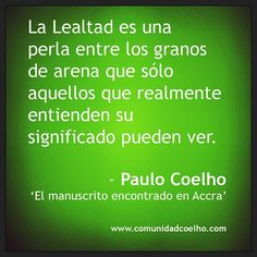 """""""La #CCLealtad es una perla entre los granos de arena..."""" @PauloCoelho, en el #ManuscritoAccra"""