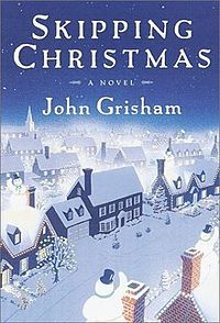 2001 Skipping Christmas is a comedy novel by John Grisham. It was published by Doubleday on November 6, 2001 and reached #1 on the New York Times bestseller list on December 9