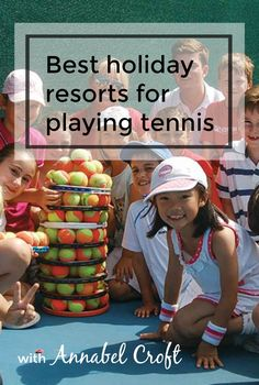 Tennis is such a huge passion for so many, play with Annabel Croft in one of the James Villas Holiday Resorts