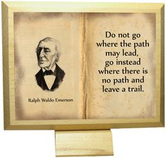 "Ralph Waldo Emerson  "" Do not go where the path.."" w Euric. na DaWanda.com"