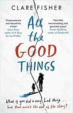 Review: All the Good Things, by Clare Fisher