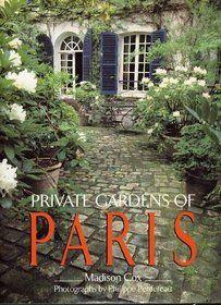 Private Gardens of Paris, Madison Cox. Interior Design Photos, Top Interior Designers, I Love Paris, Paris Photos, Private Garden, France Travel, Around The Worlds, Backyard, Landscape