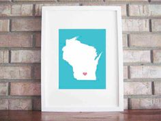 for Sienna's room. Where she was born! fun   Customize Your Home Is Where The Heart Is - Wisconsin 8x10. $25.00, via Etsy.