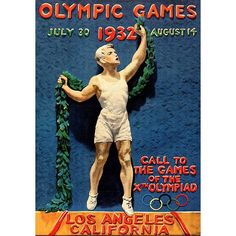 1932: Los Angeles, USA   A poster representing the ancient Greek custom of sending a young athlete out    to announce the celebration of the next Olympiad.