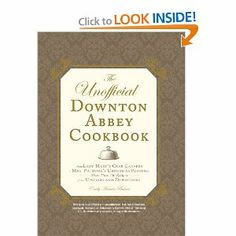 The Unofficial Downton Abbey Cookbook: From Lady Mary's Crab Canapes to Mrs. Patmore's Christmas Pudding - More Than 150 Recipes from Upstairs and Downstairs [takes deep breath] is SO going on my holiday wish list!
