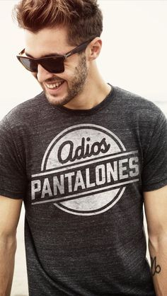adios pantalones tee  I need this for Dax
