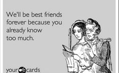 Best Friend Quotes -- A lil' too much.  :x