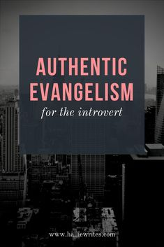 Evangelism can be really scary - and as introverts, it can be a source of guilt and anxiety when it doesn't come as easily for us as it does for others. But maybe what we need isn't another sermon on the Great Commission - maybe what we really need, as introverts, is to set our eyes back on God.