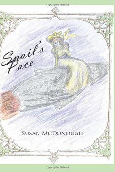 Snails Pace by Susan McDonough, http://www.amazon.com/dp/1484828240/ref=cm_sw_r_pi_dp_ZQOPrb0EHP6NY