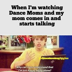 Or your mom argues with the t.v. while your watching it now that's annoying