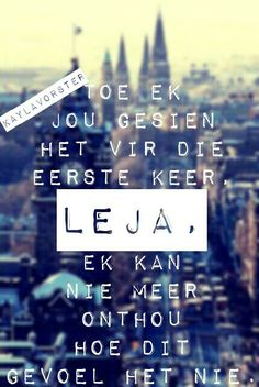Leja #afrikaans #kaalvoet Song Quotes, Qoutes, Afrikaanse Quotes, Losing Someone, Sweet Nothings, Picture Quotes, Language, Songs, Love