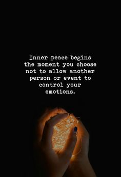 """Inner peace begins the moment you chose not to allow another person or event to control your emotions. Amazing Quotes, Great Quotes, Quotes To Live By, Me Quotes, Motivational Quotes, Inspirational Quotes, Peace Of Mind Quotes, Qoutes, Inner Peace Quotes"