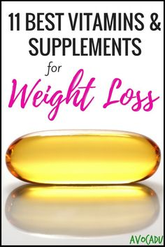 11 Best Vitamins & Supplements for Weight Loss | Vitamins to Help You Lose Weight | Weight Loss Supplements | Avocadu.com via @avocadulife