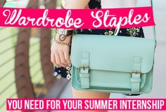 5 Wardrobe Staples You Need For Your Summer Internship