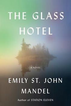 """""""The Glass Hotel may be the perfect novel for your survival bunker."""" --Ron Charles, The Washington Post A New York Times, Entertainment Weekly, Newsweek,. Entertainment Weekly, New York Times, Ny Times, New Books, Good Books, Books To Read, Houston, Washington, Usa Today"""