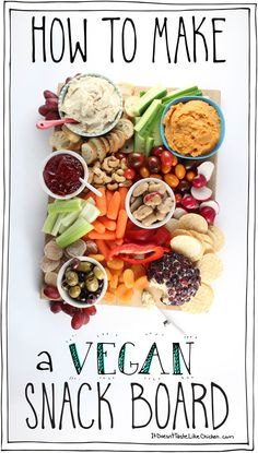 How to Make a Vegan Snack Board